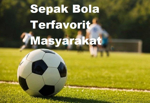 Sepak Bola Terfavorit Masyarakat