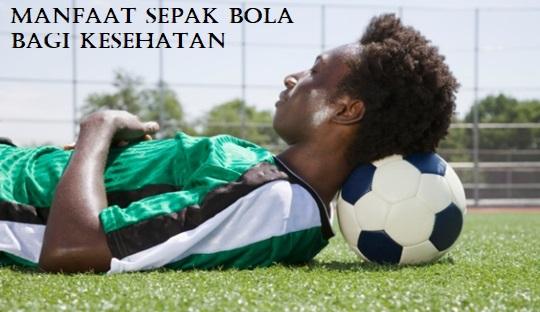 Manfaat Sepak Bola Bagi Kesehatan